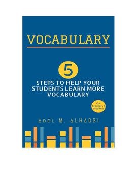 Vocabulary: 5 Steps to Help Your Students Learn more Vocabulary