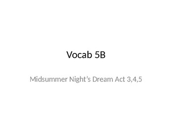 Vocabulary 5B Midsummer Night's Dream Act 3-5