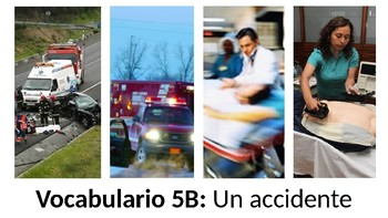 Vocabulary 5B: Un accidente - Realidades 2 - Accidentes/Hospital- PowerPoint