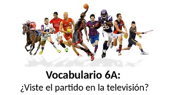 Vocabulary 6A: Viste el partido - Realidades 2 - Sports/Television - PowerPoint