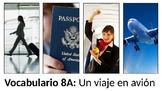 Vocabulary 8A - Un viaje en avión - Realidades 2 / Auténti