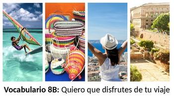 Vocabulary 8B - Quiero que disfrutes de tu viaje - Realidades 2 - Traveling