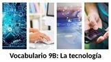 Vocabulary 9B - La tecnología - Realidades 1 / Auténtico 1