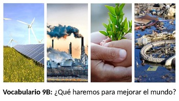 Vocabulary 9B - ¿Qué haremos para mejorar el mundo? - Realidades 2 - Environment