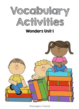 Reading Wonders Unit 1 Vocabulary Activities
