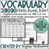 Vocabulary Activities for WONDERS 6th Grade UNIT 6 Digital