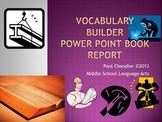 Vocabulary Builder Power Point Book Report