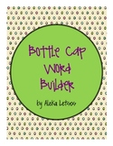 Vocabulary:  Bottle Cap Word Builder