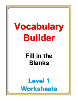 Vocabulary Builder Fill in the Blanks worksheets Level 1
