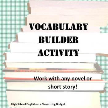 Vocabulary Building Activity for Use with Any Novel or Text