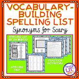 Vocabulary-Building Spelling List - Synonyms for Scary