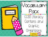 Vocabulary Pack: Literacy Centers and Graphic Organizers (Common Core Aligned)