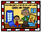 Vocabulary Cards to use with Algo de Nada by Phoebe Gilman