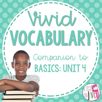 Vocabulary Companion to Just the Basics: Unit 4 (grades 3-5)