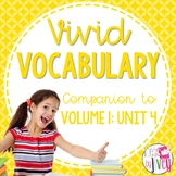 Vocabulary Companion to Volume 1: Unit 4 (grades 3-5)