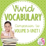 Vocabulary Companion to Volume 3: Unit 1 (grades 3-5)