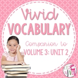 Vocabulary Companion to Volume 3: Unit 2 (grades 3-5)