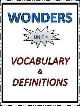 Wonders Vocabulary, Definitions, Matching, Alphabetical Order-4th Grade Unit 4