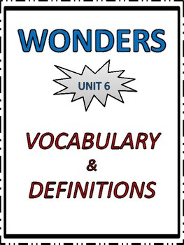 Wonders Vocabulary, Definitions, Matching, Alphabetical Order-4th Grade Unit 6