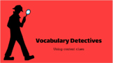 Vocabulary Detectives: Context Clues Lesson Plan and Resources