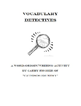 Vocabulary Detectives Word Origin/Writing Activity