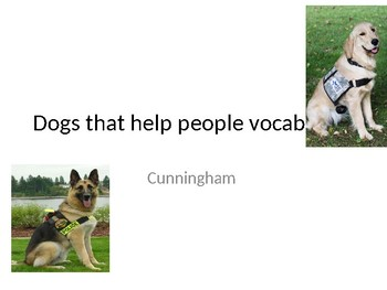 Vocabulary: Dogs that Help People - Journeys