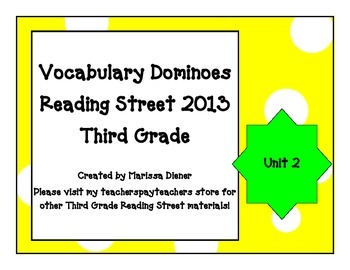 Vocabulary Dominoes - Reading Street 2013 - 3rd Grade - Unit 2