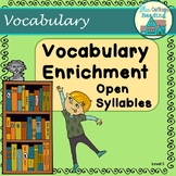 Vocabulary Enrichment: Challenging Open Syllables