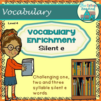 Vocabulary Enrichment: Challenging Silent e Words