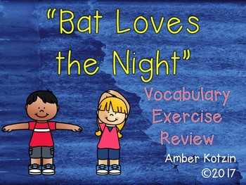 Vocabulary Exercise Review: Bat Loves the Night Journeys 3rd Grade