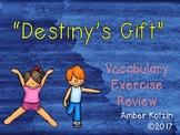 Vocabulary Exercise Review: Destiny's Gift Journeys 3rd Grade