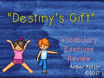 Vocabulary Exercise Review: Destiny's Gift Journeys 3rd Grade
