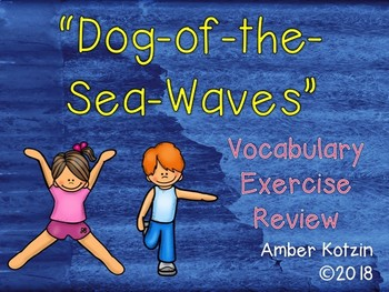 Vocabulary Exercise Review: Dog-of-the-Sea-Waves Journeys 3rd Grade