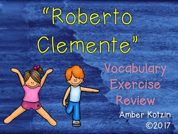 Vocabulary Exercise Review: Roberto Clemente Journeys 3rd Grade