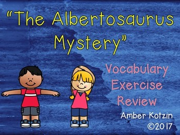 Vocabulary Exercise Review: The Albertosaurus Mystery Journeys 3rd Grade
