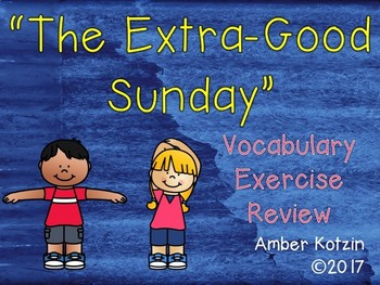 Vocabulary Exercise Review: The Extra-Good Sunday Journeys 3rd Grade