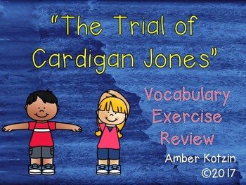 Vocabulary Exercise Review: The Trial of Cardigan Jones Journeys 3rd Grade