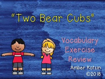 Vocabulary Exercise Review: Two Bear Cubs Journeys 3rd Grade