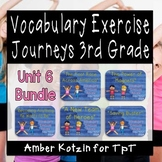 Vocabulary Exercise Review: Unit 6 Journeys 3rd Grade BUNDLE