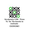 Vocabulary FUN!  Three Tic Tac Toe boards to motivate EVERY ONE!