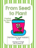 Vocabulary Flash Cards for Journey's From Seed to Plant