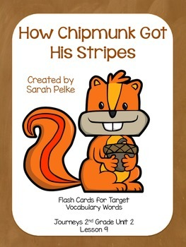 Vocabulary Flash Cards for Journey's How Chipmunk Got His Stripes
