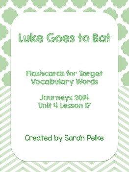 Vocabulary Flash Cards for Journey's Luke Goes to Bat