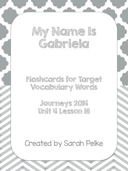 Vocabulary Flash Cards for Journey's My Name Is Gabriela