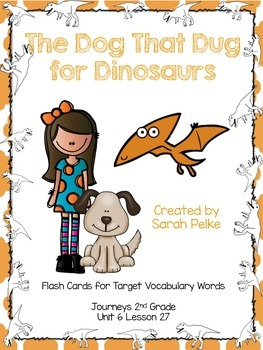 Vocabulary Flash Cards for Journey's The Dog That Dug for