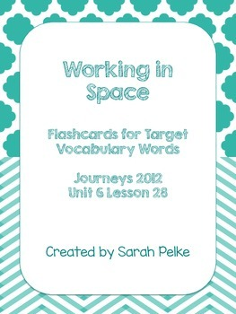 Vocabulary Flash Cards for Journey's Working in Space
