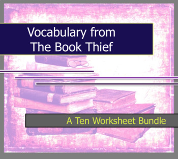 Vocabulary From The Book Thief - 10 worksheet bundle