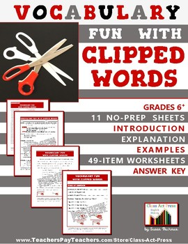 Vocabulary Activities: Clipped Words (Grades 6-9, 10 P., Answer Key Inc., $3)