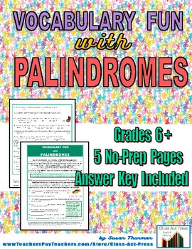 Vocabulary Activities: Palindromes (5 Pages, Ans. Key, Gr. 6-9, $3)