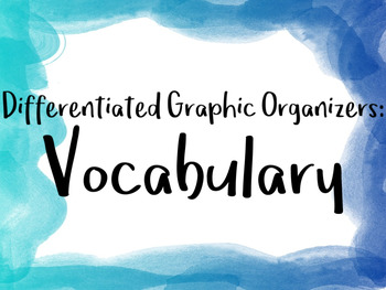 Vocabulary Graphic Organizer (differentiated)
